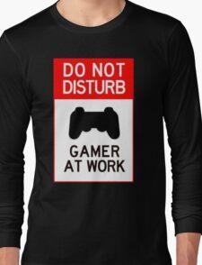 do not disturb gamer at work Long Sleeve T-Shirt