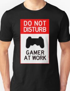 do not disturb gamer at work T-Shirt