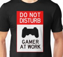 do not disturb gamer at work Unisex T-Shirt