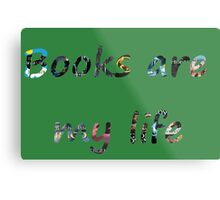 Books are my life Metal Print