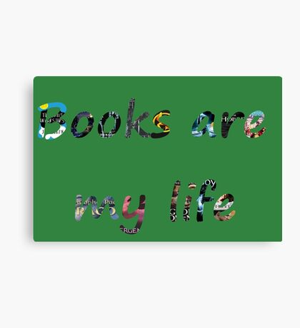Books are my life Canvas Print