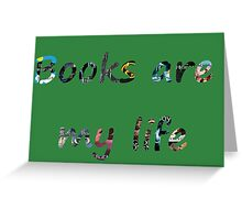 Books are my life Greeting Card