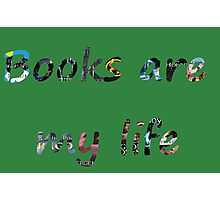 Books are my life Photographic Print