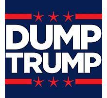 Dump Trump - 2016 Election Photographic Print
