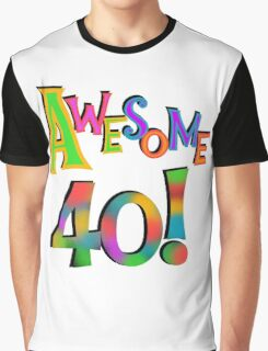40th Birthday Awesome 40 Graphic T-Shirt