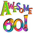 60th Birthday Awesome 60 by peacockcards