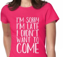 I'm Sorry Womens Fitted T-Shirt