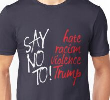 Say no to Trump Unisex T-Shirt