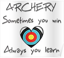 Archery. Sometimes you win, always you learn. Poster