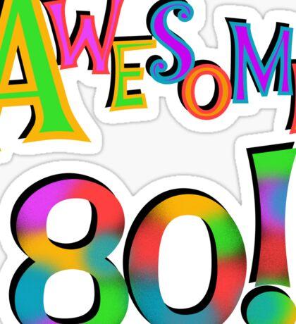 80th Birthday Awesome 80 Sticker