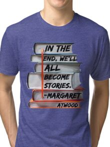 Margaret Atwood and Books  Tri-blend T-Shirt