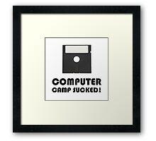 Computer Camp Sucked Framed Print