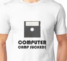 Computer Camp Sucked Unisex T-Shirt