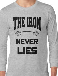 The Iron never lies - Black on White Design with Barbell for Lifters Long Sleeve T-Shirt