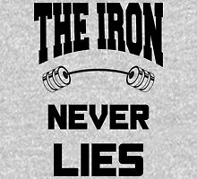 The Iron never lies - Black on White Design with Barbell for Lifters Unisex T-Shirt