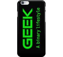 Geek is a binary life iPhone Case/Skin