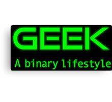 Geek is a binary life Canvas Print