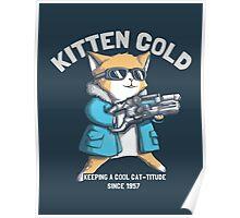 Kitten Cold Poster