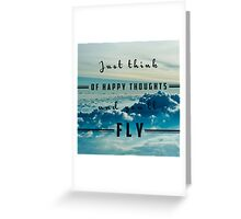 Think Of Happy Thoughts- Quote- Life- Happiness, Hipster Greeting Card