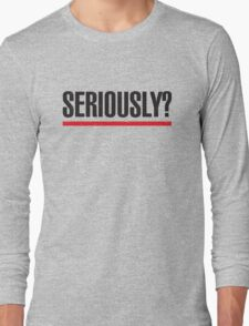 Seriously? – Grey's Anatomy, Meredith, Dr Grey Long Sleeve T-Shirt