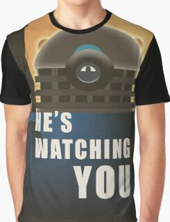 He is Watching You! Graphic T-Shirt