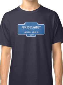 Punxsutawney (Groundhog Day), Entrance Sign, Pennsylvania, USA Classic T-Shirt