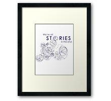 We're Just Stories Framed Print