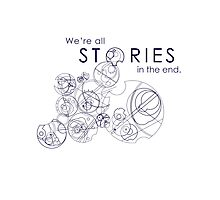 We're Just Stories Photographic Print