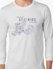 We're Just Stories Long Sleeve T-Shirt