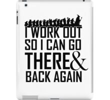 Working Out to go There & Back Again iPad Case/Skin