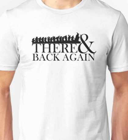 There & Back Again Unisex T-Shirt