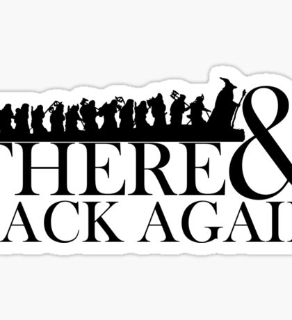 There & Back Again Sticker