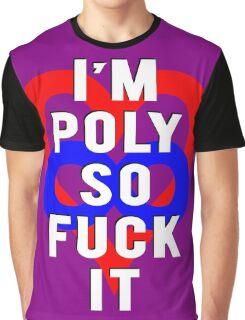I'm Poly So Fuck It | Polyamory Logo 2.0 | Team Poly Graphic T-Shirt
