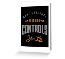 Motivational Quotes 03. What consumes Greeting Card