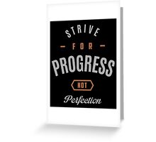 Motivational Quotes 04. Strive for progress Greeting Card