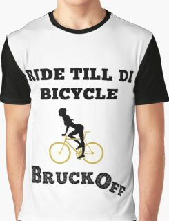 Ride till di Bicycle Bruck Off  Graphic T-Shirt