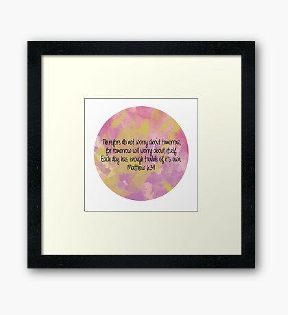 Matthew 6:34 Framed Print