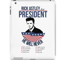 Rick Astley for President iPad Case/Skin