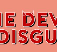The Devil In Disguise Sticker