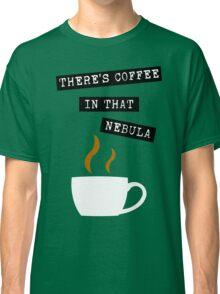 "Star Trek - ""There's Coffee In That Nebula"" Classic T-Shirt"