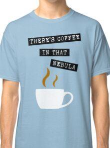 "Star Trek - ""There's Coffee In That Nebula"" Classic T-Shirt"