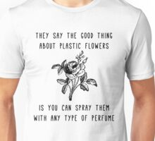 Plastic Flowers Unisex T-Shirt