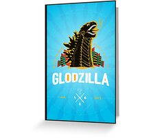 The Glodzilla Poster Greeting Card