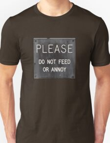 Please do not feed or annoy T-Shirt