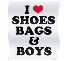 Shoes, Bags & Boys Funny Quote Poster