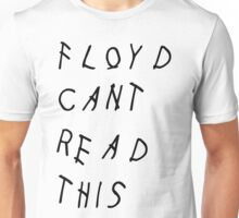 Floyd Can't Read This by AiReal Apparel Unisex T-Shirt