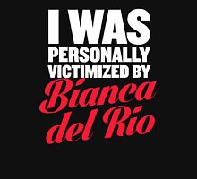 i was personally victimized by bianca del rio Unisex T-Shirt