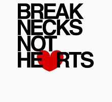 Break Necks Not Hearts by AiReal Apparel Unisex T-Shirt