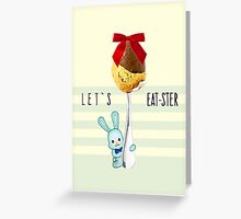 """LET'S """"EAT""""-STER Greeting Card"""