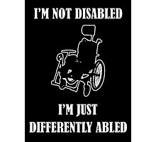 Differently Abled Does Not Equal Disabled Photographic Print